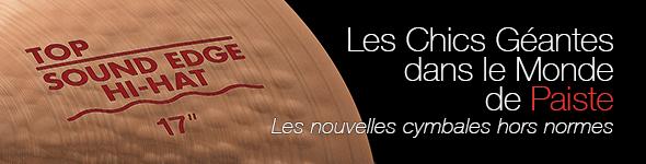 Cymbales Paiste, Les Chics Géantes